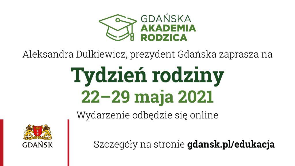 Plakat informujący o tygodniu rodziny, który odbywa się w dniach 22-29 maja. Szczegóły na stronie gdansk.pl/edukacja.