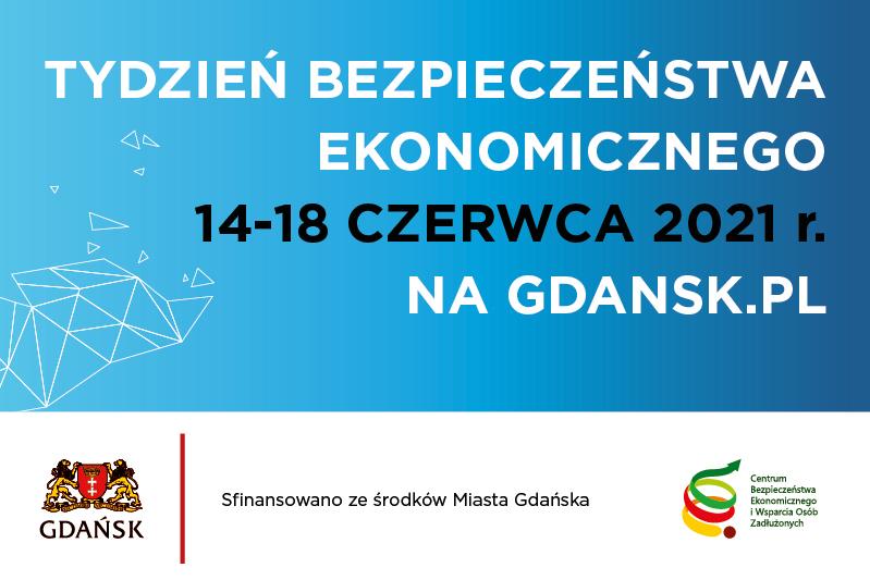 """Banner z napisem """"Tydzień Bezpieczeństwa Ekonomicznego 14-18 czerwca 2021 r. na gdansk.pl"""" oraz informacją o sfinansowaniu ze środków Miasta Gdańska."""